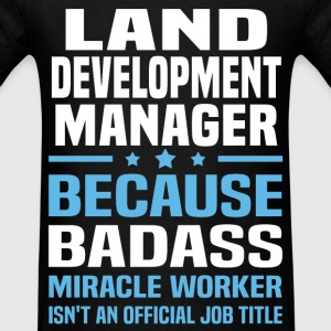 Land Development Manager Tshirt - Men's T-Shirt