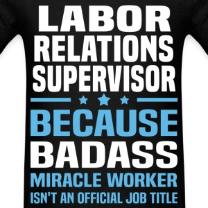 Labor Relations Supervisor Tshirt - Men's T-Shirt