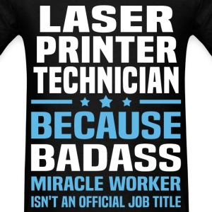 Laser Printer Technician Tshirt - Men's T-Shirt