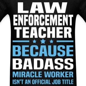 Law Enforcement Teacher Tshirt - Men's T-Shirt