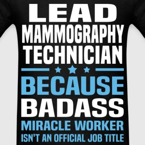 Lead Mammography Technician Tshirt - Men's T-Shirt