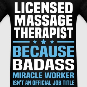 Licensed Massage Therapist Tshirt - Men's T-Shirt