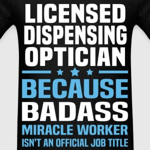 Licensed Dispensing Optician Tshirt - Men's T-Shirt