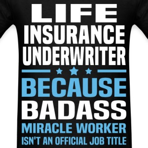 Life Insurance Underwriter Tshirt - Men's T-Shirt