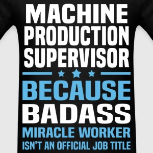 Machine Production Supervisor Tshirt - Men's T-Shirt
