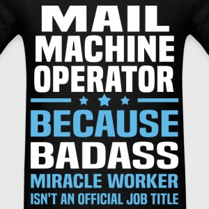 Mail Machine Operator Tshirt - Men's T-Shirt