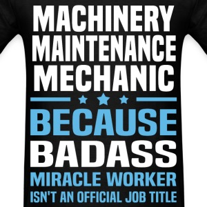 Machinery Maintenance Mechanic Tshirt - Men's T-Shirt