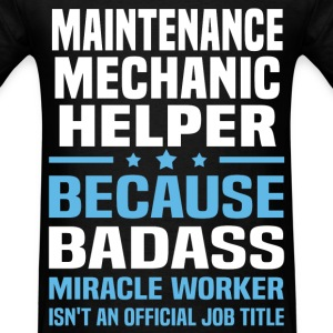 Maintenance Mechanic Helper Tshirt - Men's T-Shirt