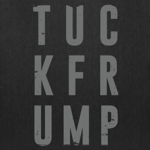 Tuck Frump Anti-Trump Protest  - Tote Bag