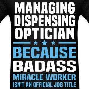 Managing Dispensing Optician Tshirt - Men's T-Shirt