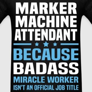 Marker Machine Attendant Tshirt - Men's T-Shirt