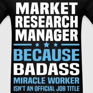 Market Research Manager Tshirt - Men's T-Shirt