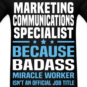 Marketing Communications Specialist Tshirt - Men's T-Shirt