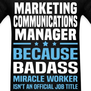Marketing Communications Manager Tshirt - Men's T-Shirt
