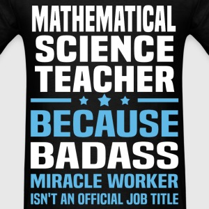 Mathematical Science Teacher Tshirt - Men's T-Shirt
