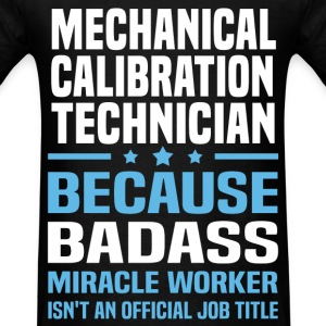 Mechanical Calibration Technician Tshirt - Men's T-Shirt