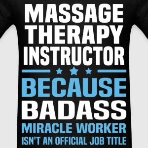 Massage Therapy Instructor Tshirt - Men's T-Shirt
