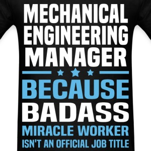 Mechanical Engineering Manager Tshirt - Men's T-Shirt