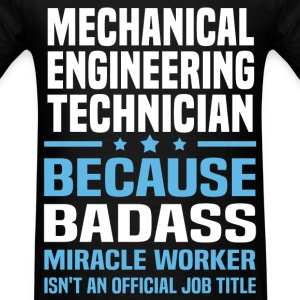 Mechanical Engineering Technician Tshirt - Men's T-Shirt