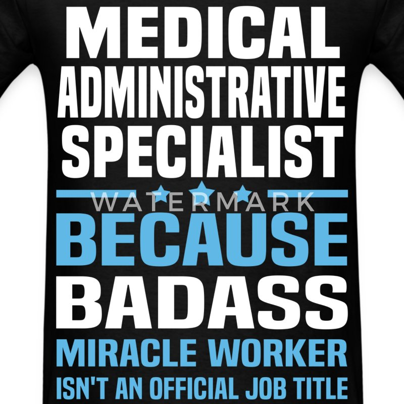 Medical Administrative Specialist Tshirt - Men's T-Shirt