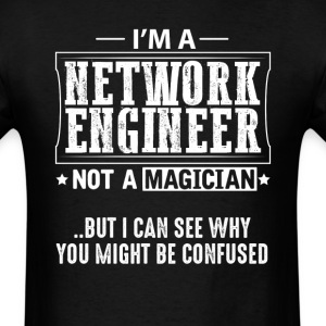Network Engineer Not a Magician T-Shirt T-Shirts - Men's T-Shirt