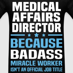 Medical Affairs Director Tshirt - Men's T-Shirt