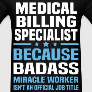 Medical Billing Specialist Tshirt - Men's T-Shirt