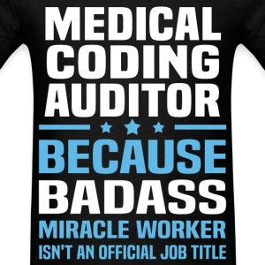 Medical Coding Auditor Tshirt - Men's T-Shirt