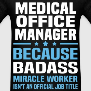 Medical Office Manager Tshirt - Men's T-Shirt