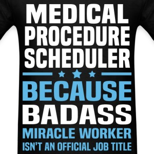 Medical Procedure Scheduler Tshirt - Men's T-Shirt