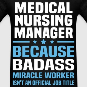 Medical Nursing Manager Tshirt - Men's T-Shirt