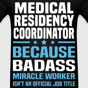 Medical Residency Coordinator Tshirt - Men's T-Shirt