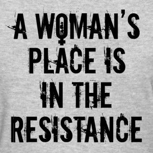 Women's Rights Feminist Quote A Woman's Place Is I - Women's T-Shirt