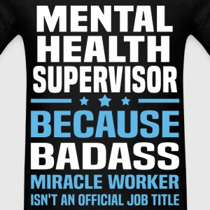 Mental Health Supervisor Tshirt - Men's T-Shirt