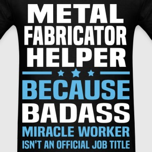 Metal Fabricator Helper Tshirt - Men's T-Shirt