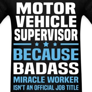 Motor Vehicle Supervisor Tshirt - Men's T-Shirt