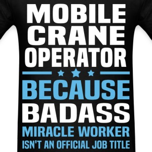 Mobile Crane Operator Tshirt - Men's T-Shirt