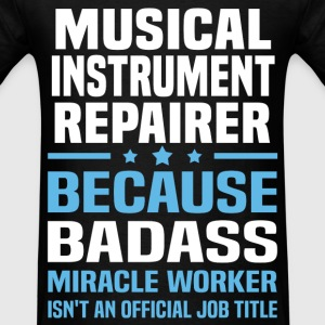 Musical Instrument Repairer Tshirt - Men's T-Shirt
