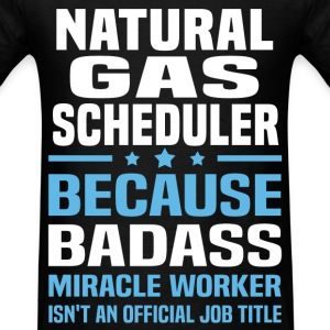 Natural Gas Scheduler Tshirt - Men's T-Shirt