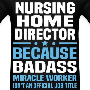 Nursing Home Director Tshirt - Men's T-Shirt