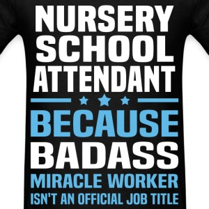 Nursery School Attendant Tshirt - Men's T-Shirt
