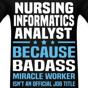 Nursing Informatics Analyst Tshirt - Men's T-Shirt