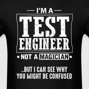 Test Engineer Not a Magician T-Shirt T-Shirts - Men's T-Shirt
