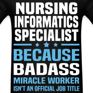 Nursing Informatics Specialist Tshirt - Men's T-Shirt