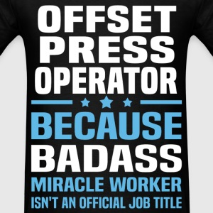 Offset Press Operator Tshirt - Men's T-Shirt
