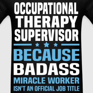 Occupational Therapy Supervisor Tshirt - Men's T-Shirt