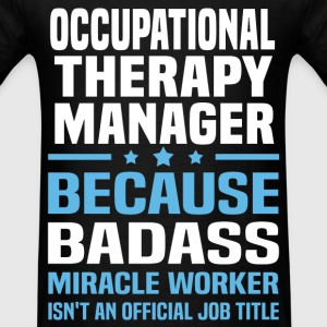Occupational Therapy Manager Tshirt - Men's T-Shirt