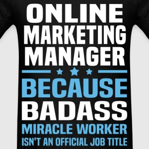 Online Marketing Manager Tshirt - Men's T-Shirt