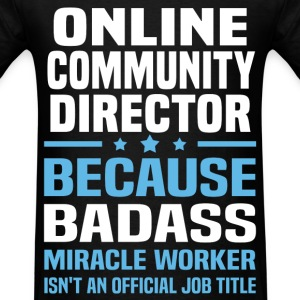 Online Community Director Tshirt - Men's T-Shirt