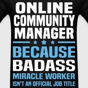 Online Community Manager Tshirt - Men's T-Shirt